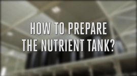 How to prepare the nutrient tank?